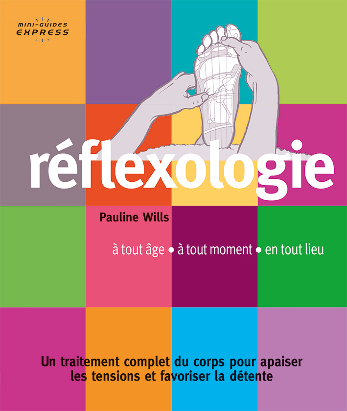 RÉFLEXOLOGIE Mini-Guides Express