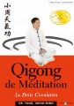 QIGONG DE MÉDITATION (Petite Circulation)