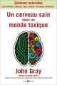 UN CERVEAU SAIN DANS UN MONDE TOXIQUE (vol. 1)